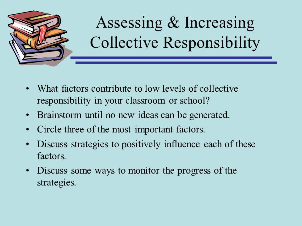 Assessing & Increasing Collective Responsibility What factors contribute to low levels of collective responsibility in your classroom or school? Brain