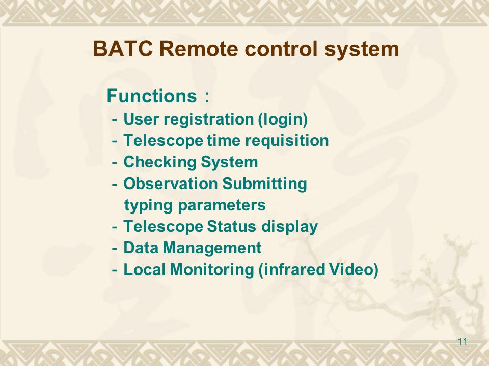 11 BATC Remote control system Functions User registration (login) Telescope time requisition Checking System Observation Submitting typing parameters