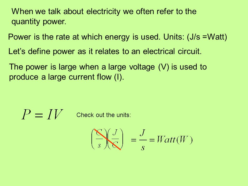 When we talk about electricity we often refer to the quantity power. Lets define power as it relates to an electrical circuit. The power is large when