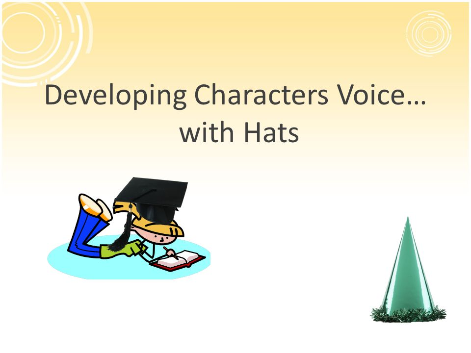Developing Characters Voice… with Hats