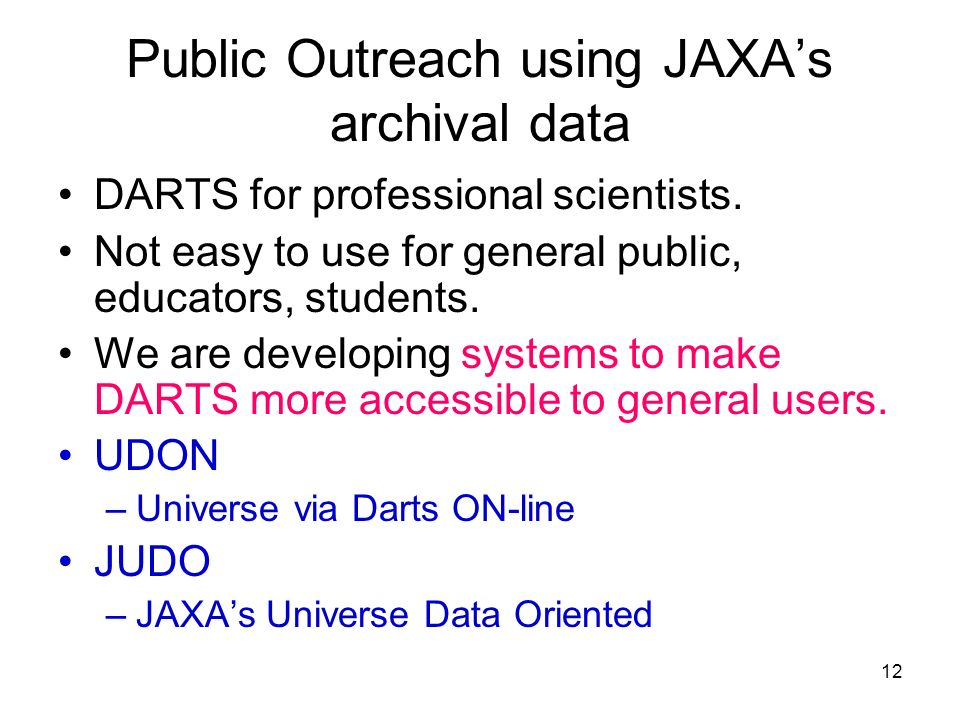 12 Public Outreach using JAXAs archival data DARTS for professional scientists.