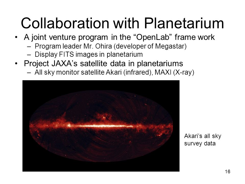 16 Collaboration with Planetarium A joint venture program in the OpenLab frame work –Program leader Mr.