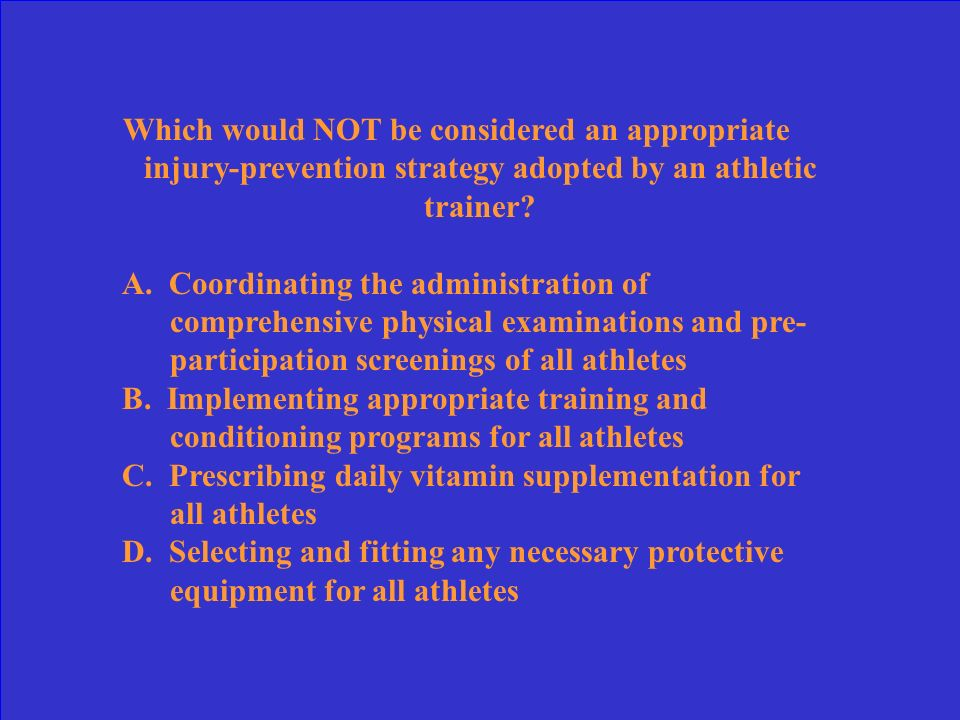 The athletic trainer is most directly responsible for all phases of health care in an athletic environment EXCEPT: A.