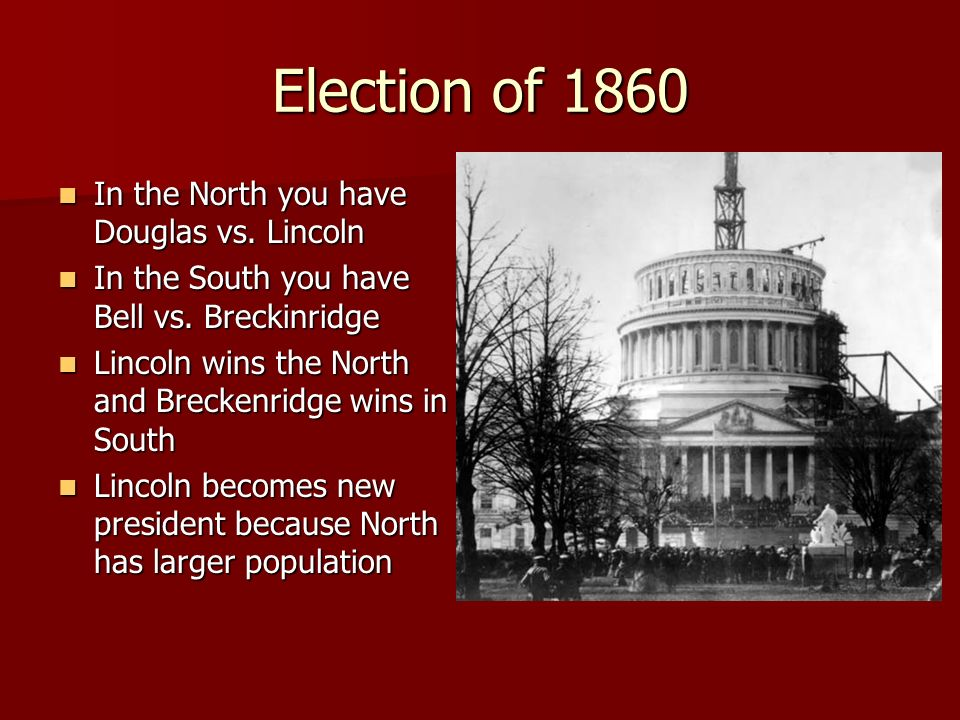 Election of 1860 In the North you have Douglas vs. Lincoln In the North you have Douglas vs. Lincoln In the South you have Bell vs. Breckinridge In th