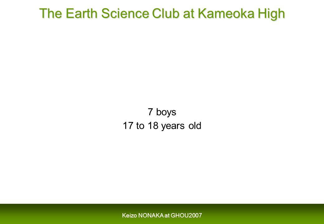 Keizo NONAKA at GHOU2007 The Earth Science Club at Kameoka High 7 boys 17 to 18 years old