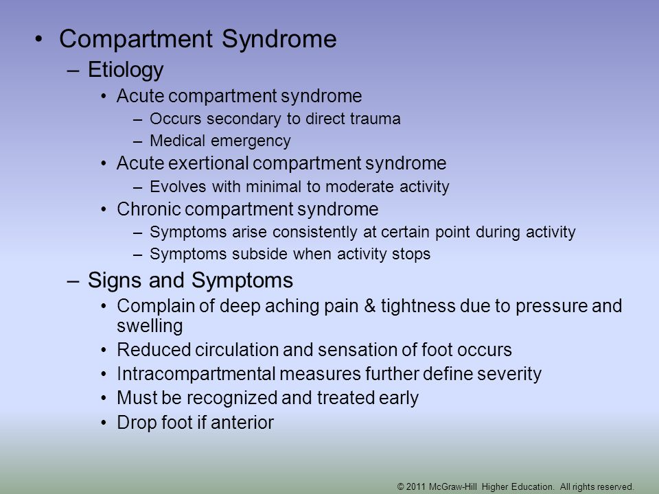 Compartment Syndrome –Etiology Acute compartment syndrome –Occurs secondary to direct trauma –Medical emergency Acute exertional compartment syndrome