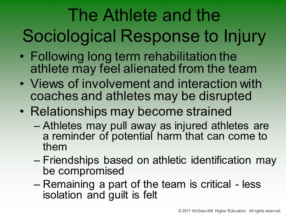 The Athlete and the Sociological Response to Injury Following long term rehabilitation the athlete may feel alienated from the team Views of involveme