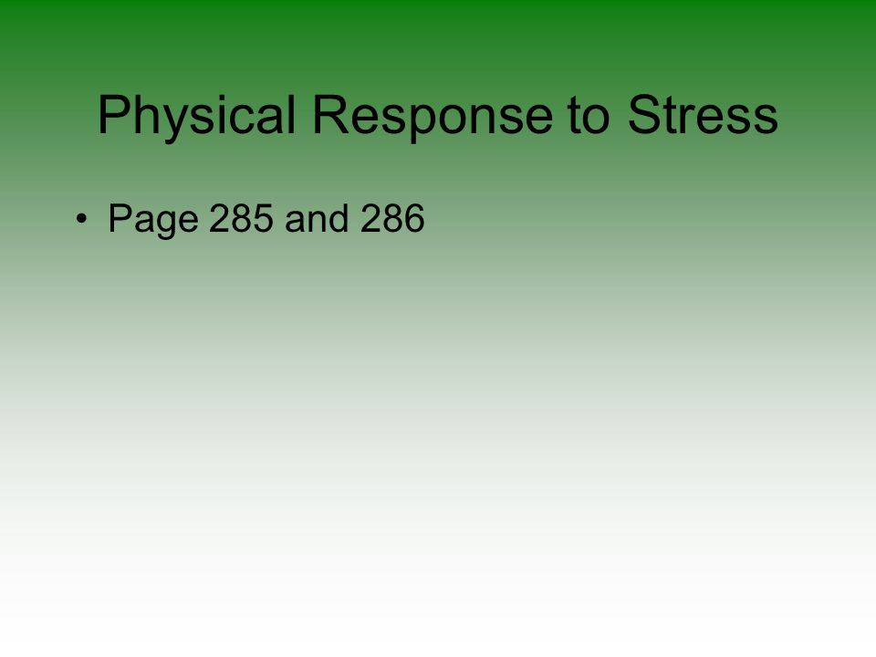 Physical Response to Stress Page 285 and 286