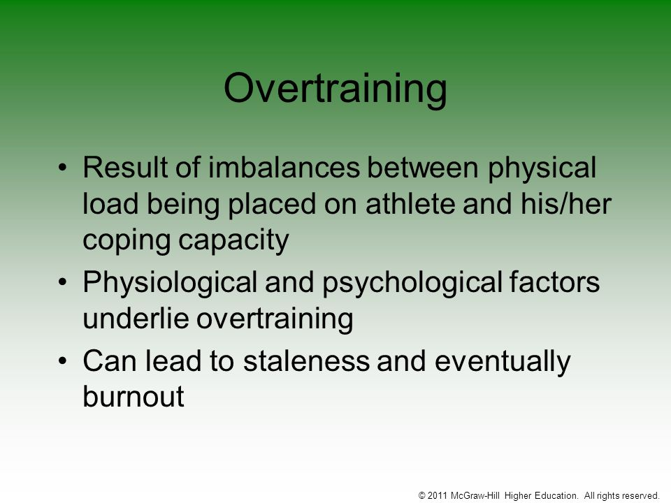 Overtraining Result of imbalances between physical load being placed on athlete and his/her coping capacity Physiological and psychological factors un
