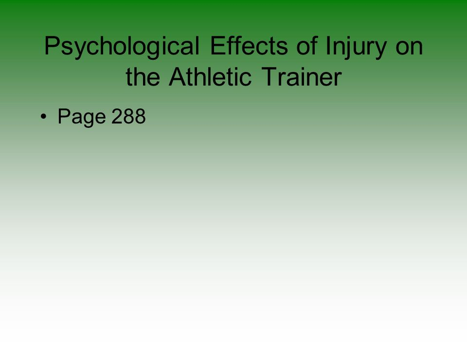 Psychological Effects of Injury on the Athletic Trainer Page 288