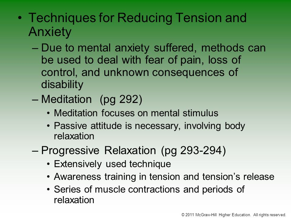 Techniques for Reducing Tension and Anxiety –Due to mental anxiety suffered, methods can be used to deal with fear of pain, loss of control, and unkno