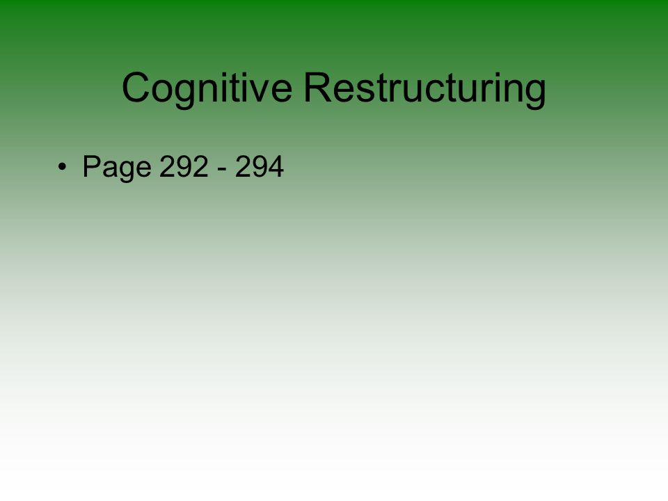 Cognitive Restructuring Page 292 - 294