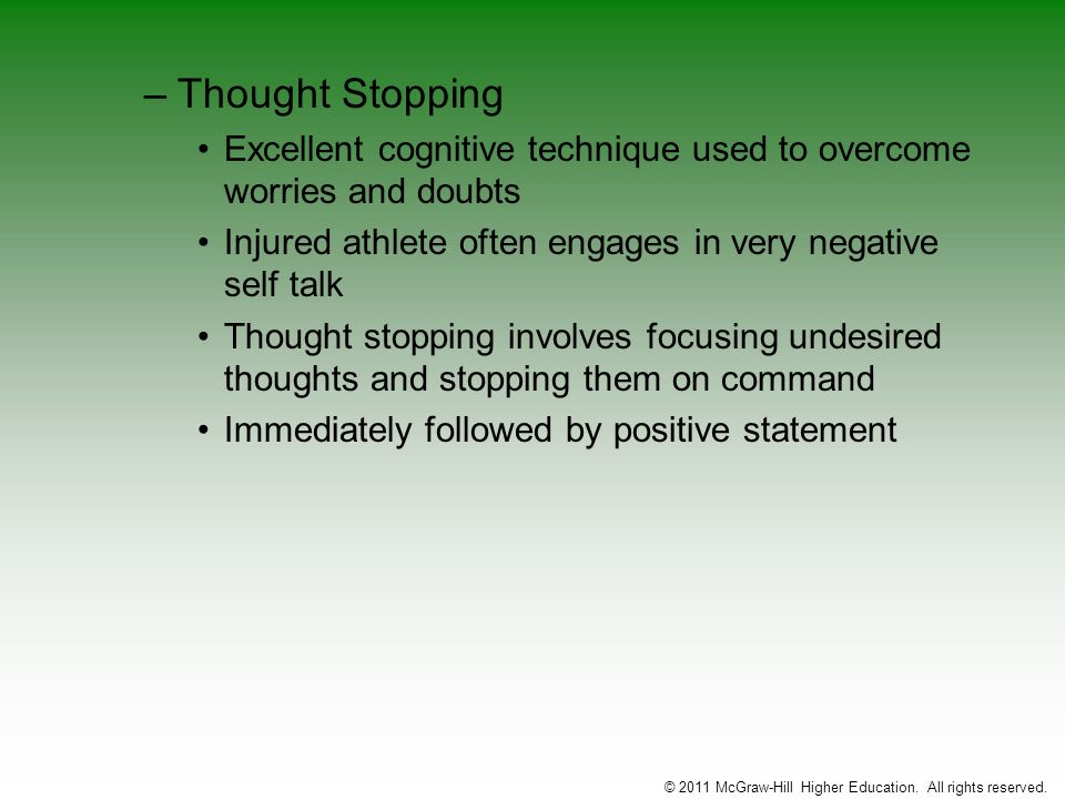 –Thought Stopping Excellent cognitive technique used to overcome worries and doubts Injured athlete often engages in very negative self talk Thought s