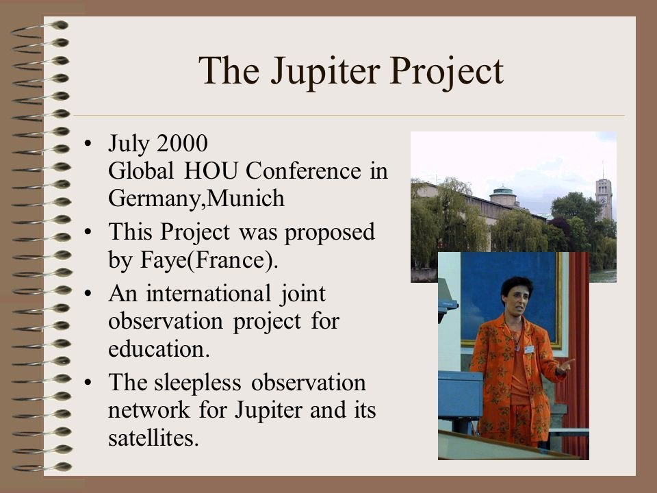 The Jupiter Project 2000 2000/12/1 7 Participants from Germany, Finland, Sweden, France, USA, and Japan 336 images were taken by this term.