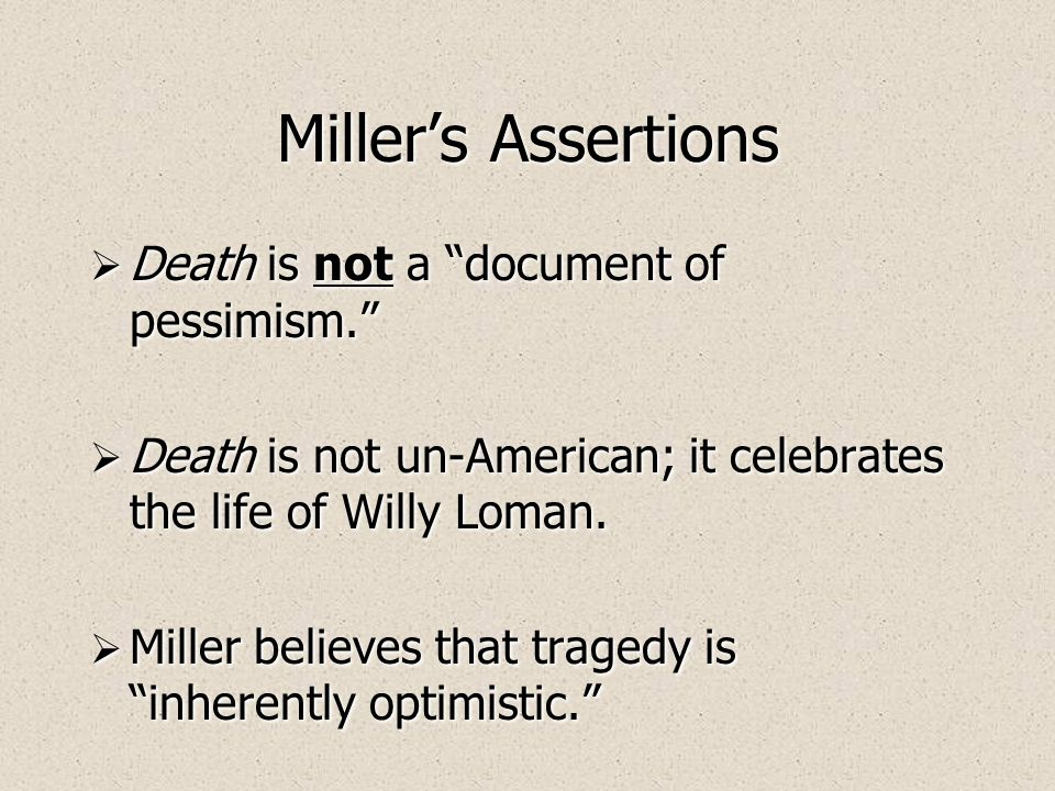 Millers Assertions Death is not a document of pessimism.