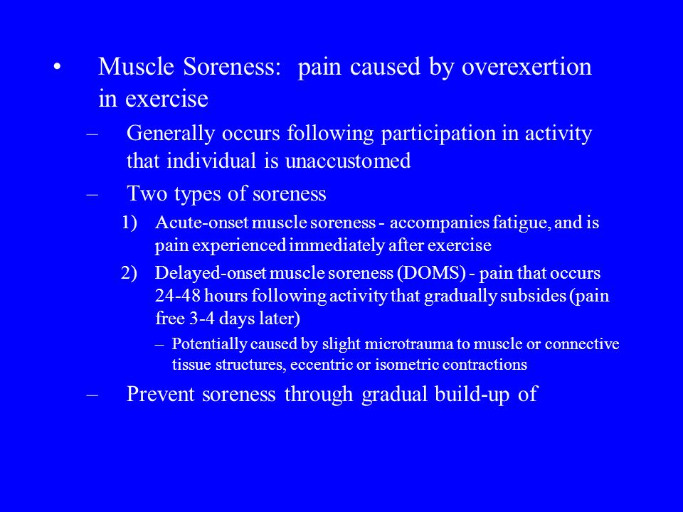 © 2009 McGraw-Hill Higher Education. All rights reserved. Muscle Soreness: pain caused by overexertion in exercise –Generally occurs following partici