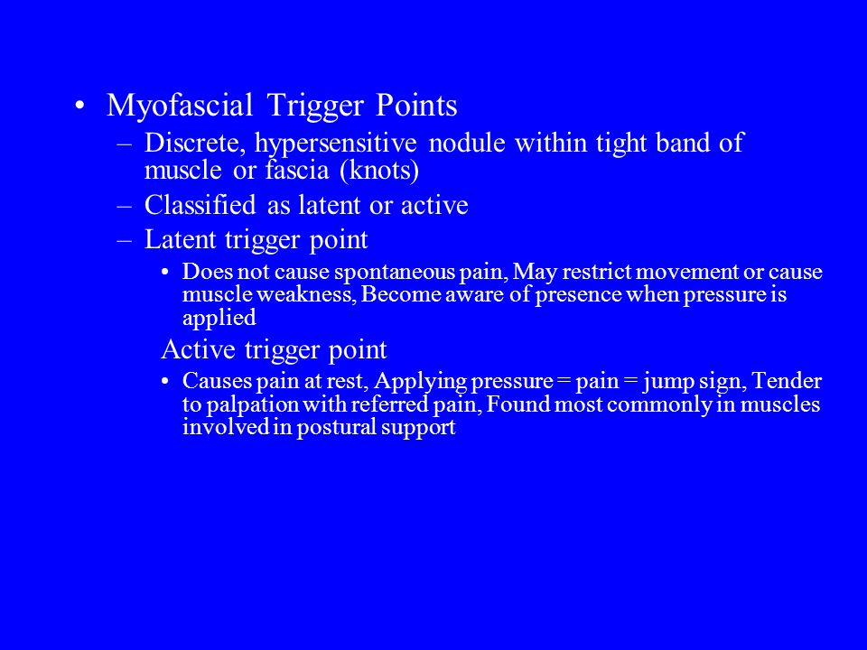 © 2009 McGraw-Hill Higher Education. All rights reserved. Myofascial Trigger Points –Discrete, hypersensitive nodule within tight band of muscle or fa
