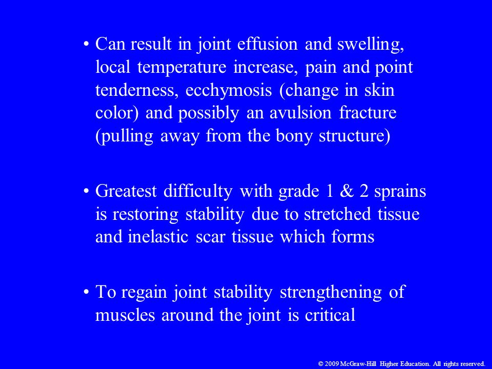 Can result in joint effusion and swelling, local temperature increase, pain and point tenderness, ecchymosis (change in skin color) and possibly an av