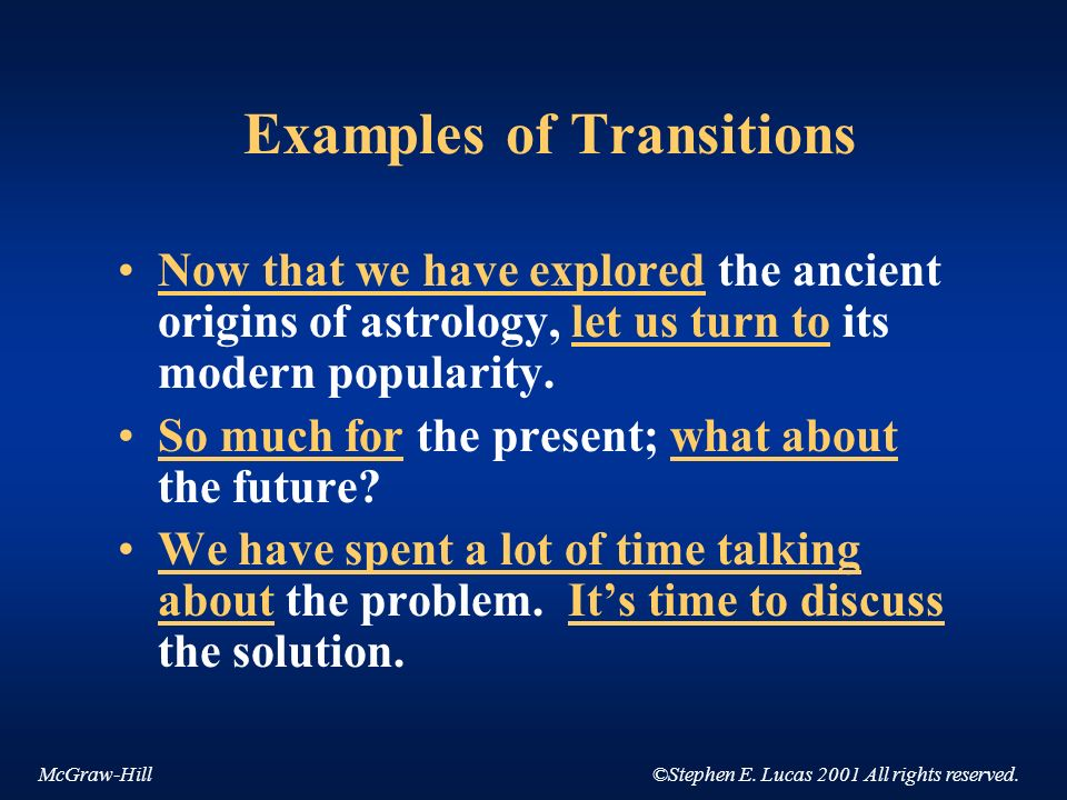 McGraw-Hill©Stephen E. Lucas 2001 All rights reserved. Examples of Transitions Now that we have explored the ancient origins of astrology, let us turn