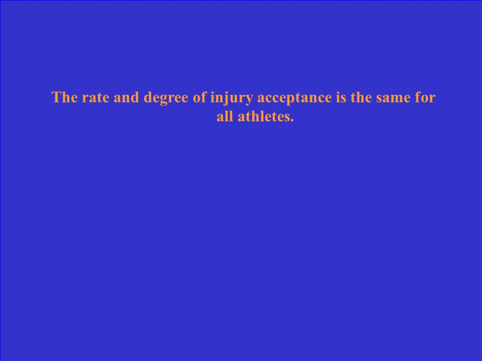 An athlete must be informed and able to vent any frustration during the rehabilitation process.