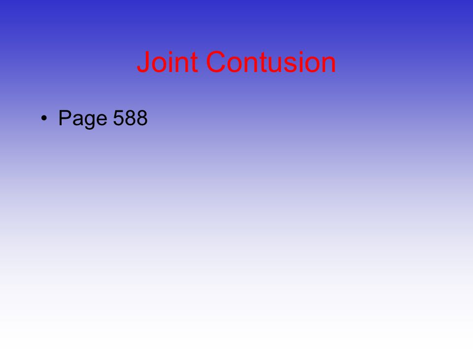 Joint Contusions –Etiology Blow to the muscles crossing the joint (vastus medialis) –Signs and Symptoms Present as knee sprain, severe pain, loss of movement and signs of acute inflammation Swelling, discoloration Possible capsular damage –Management RICE initially and continue if swelling persists Gradual progression to normal activity following return of ROM and padding for protection If swelling does not resolve w/in a week a chronic condition (synovitis or bursitis) may exist requiring more rest © 2011 McGraw-Hill Higher Education.