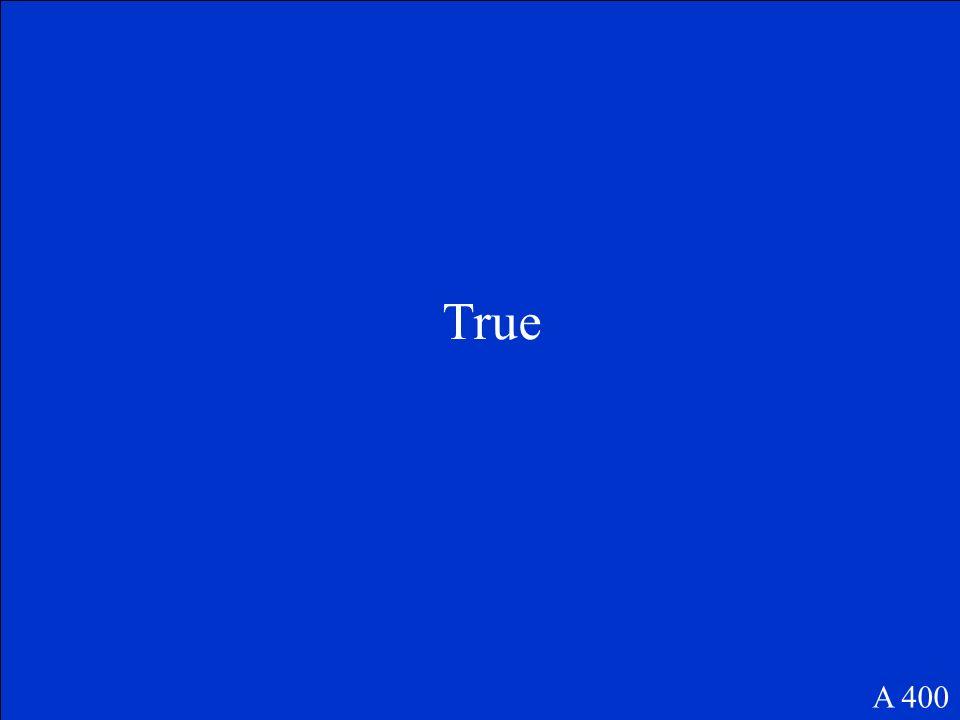 True or False: The scientific method is repeatable A 400