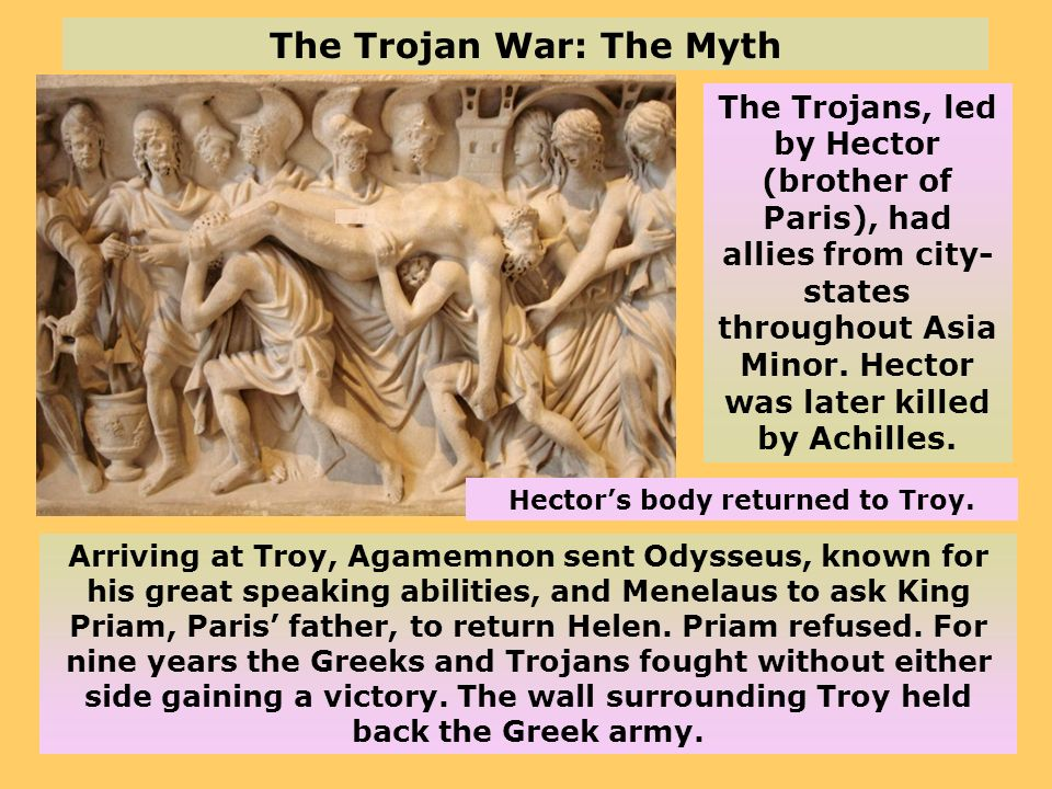 Arriving at Troy, Agamemnon sent Odysseus, known for his great speaking abilities, and Menelaus to ask King Priam, Paris father, to return Helen. Pria