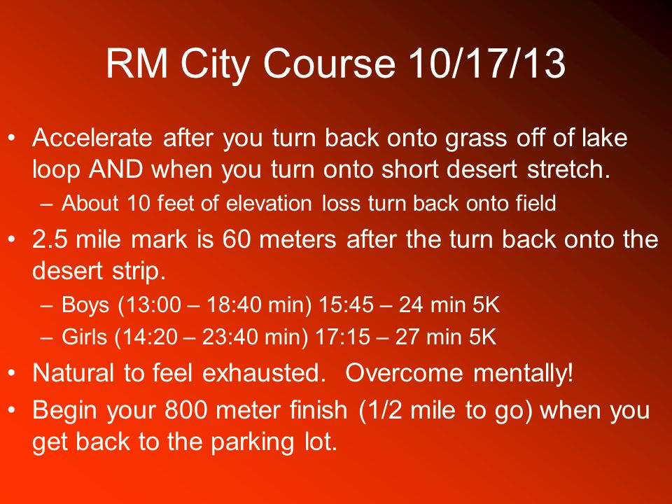 When you get to the second berm coming back in, you are 400 meters (1/4 mile) from finish.