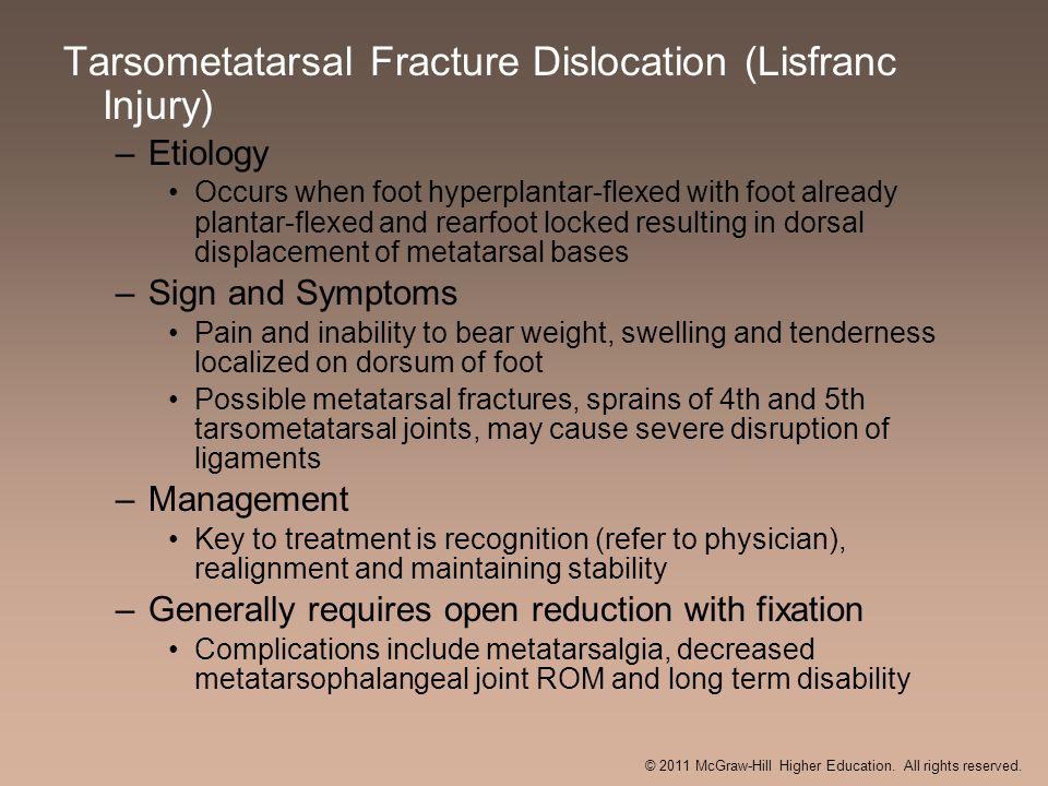 Tarsometatarsal Fracture Dislocation (Lisfranc Injury) –Etiology Occurs when foot hyperplantar-flexed with foot already plantar-flexed and rearfoot lo