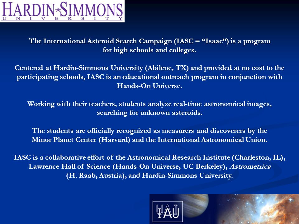 IASC & BEYOND EuROPA = Educational Reach-Out Programs in Astronomy International Astronomical Search Campaigns Internet-Accessible NetworkIntercollegiate Research Texas Region 14 Project Astronomical Research Methods Interscholastic Research Teams