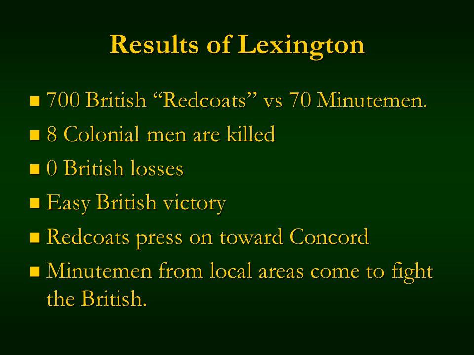 Results of Lexington 700 British Redcoats vs 70 Minutemen.