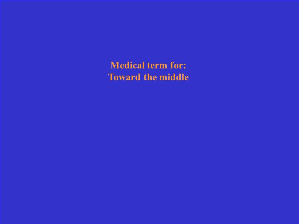 Medical term for: Away from the middle