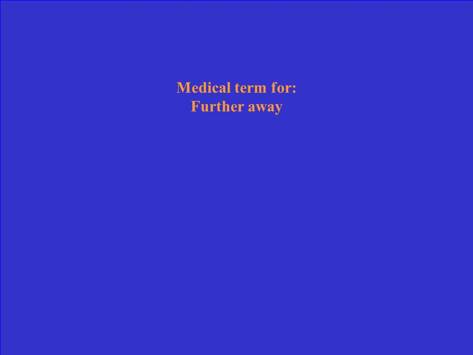 Medical term for: In front/ toward the front