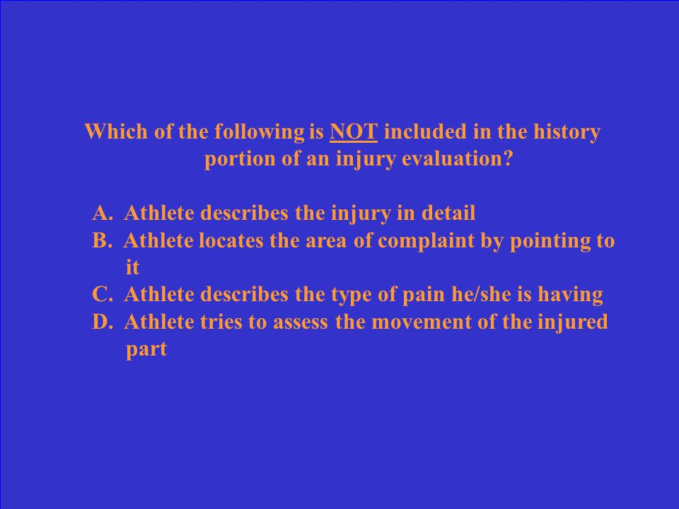 Which of the following is NOT included in the history portion of an injury evaluation.