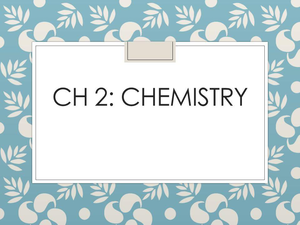 CH 2: CHEMISTRY
