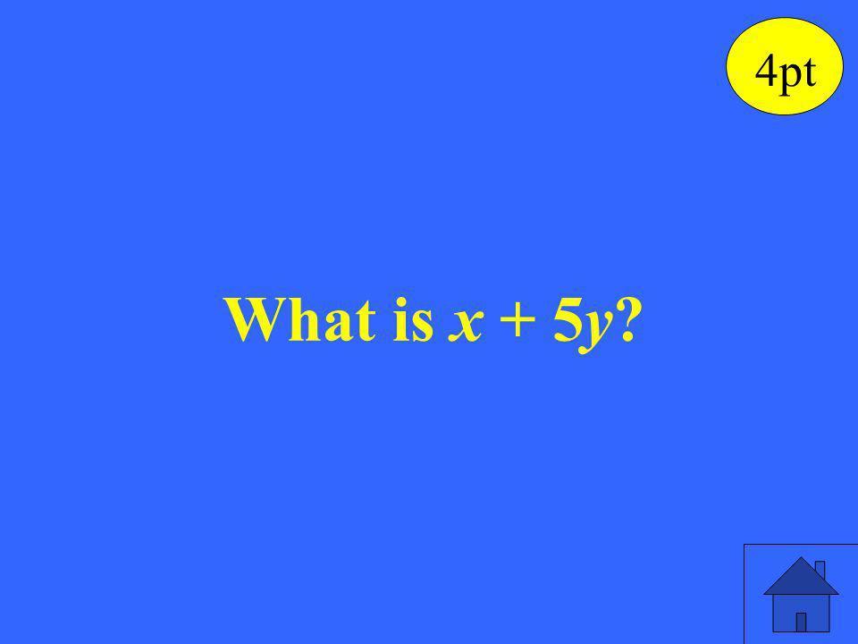 (3x + 4y) + (-2x + y) 4pt