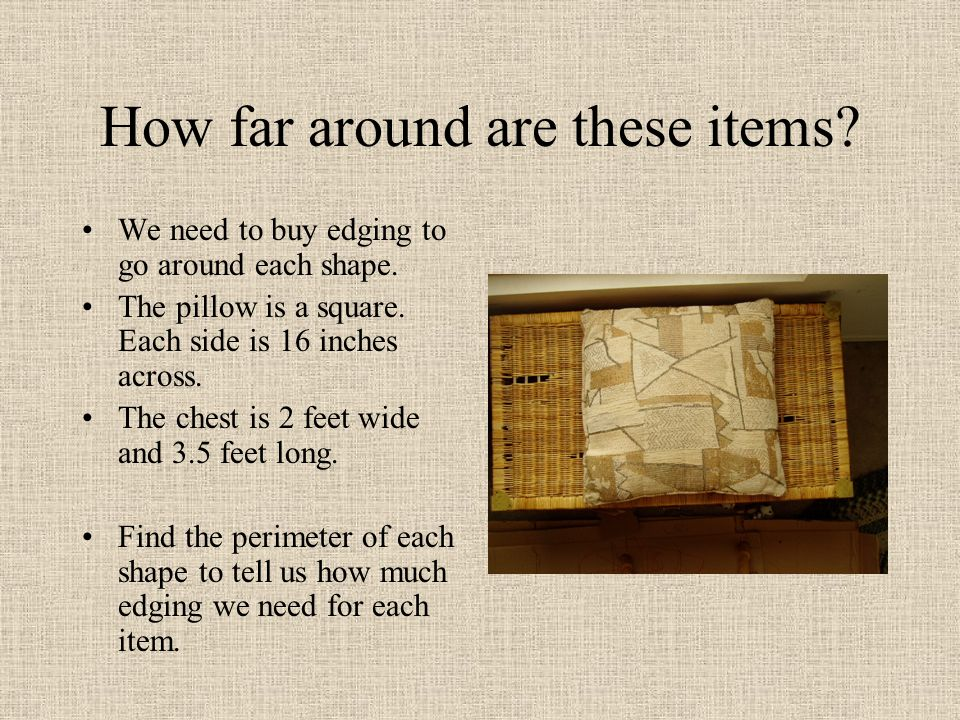 How far around are these items. We need to buy edging to go around each shape.