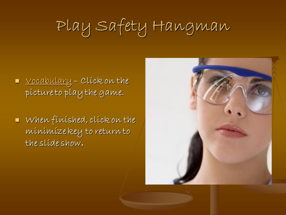 Play Safety Hangman Vocabulary – Click on the picture to play the game.