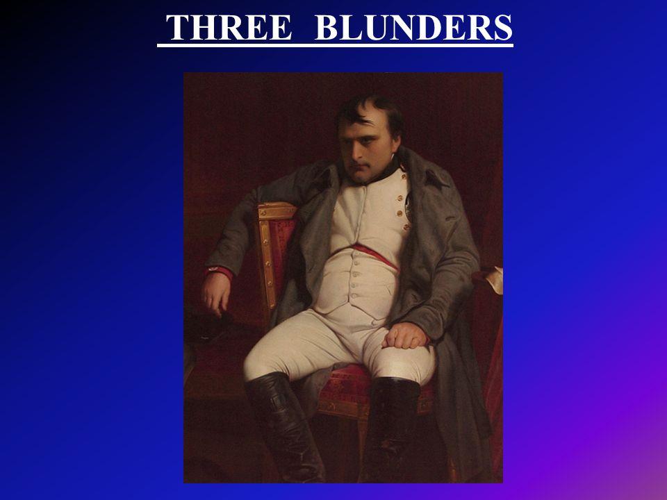 THREE BLUNDERS