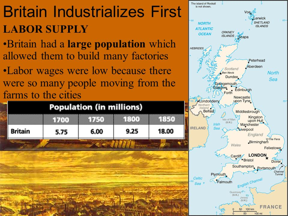 LABOR SUPPLY Britain had a large population which allowed them to build many factories Labor wages were low because there were so many people moving f