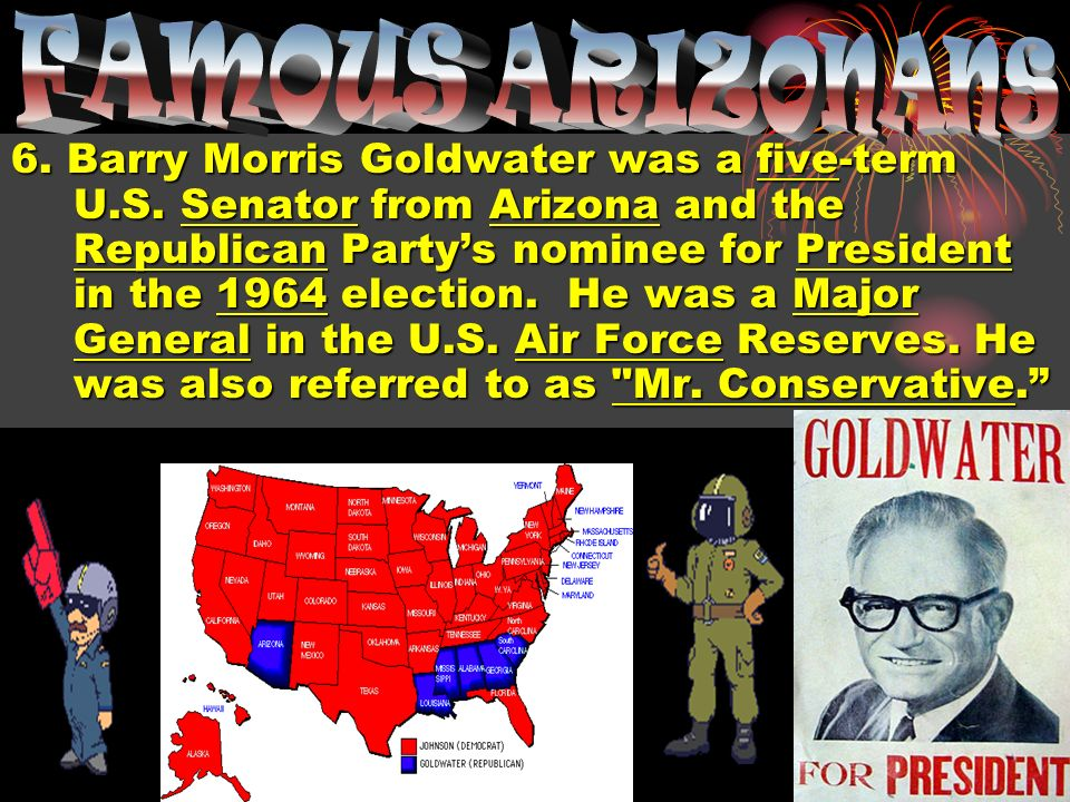 6. Barry Morris Goldwater was a five-term U.S.