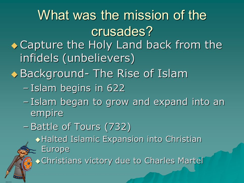 What was the mission of the crusades.