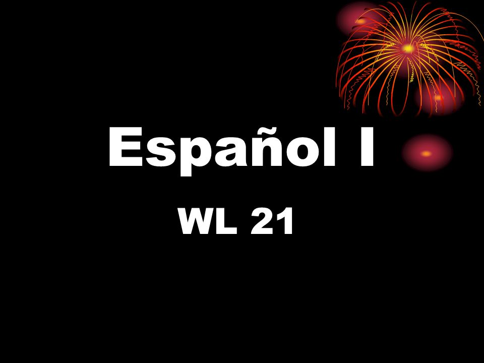 Español I WL 21
