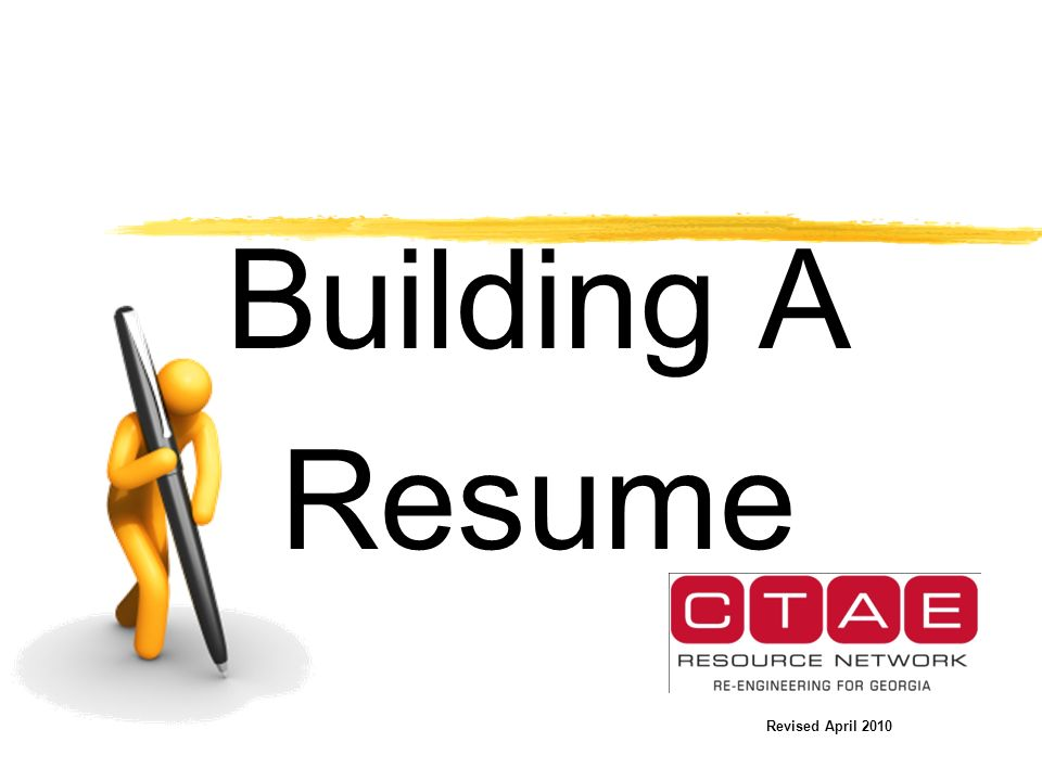 Building A Resume Revised April 2010