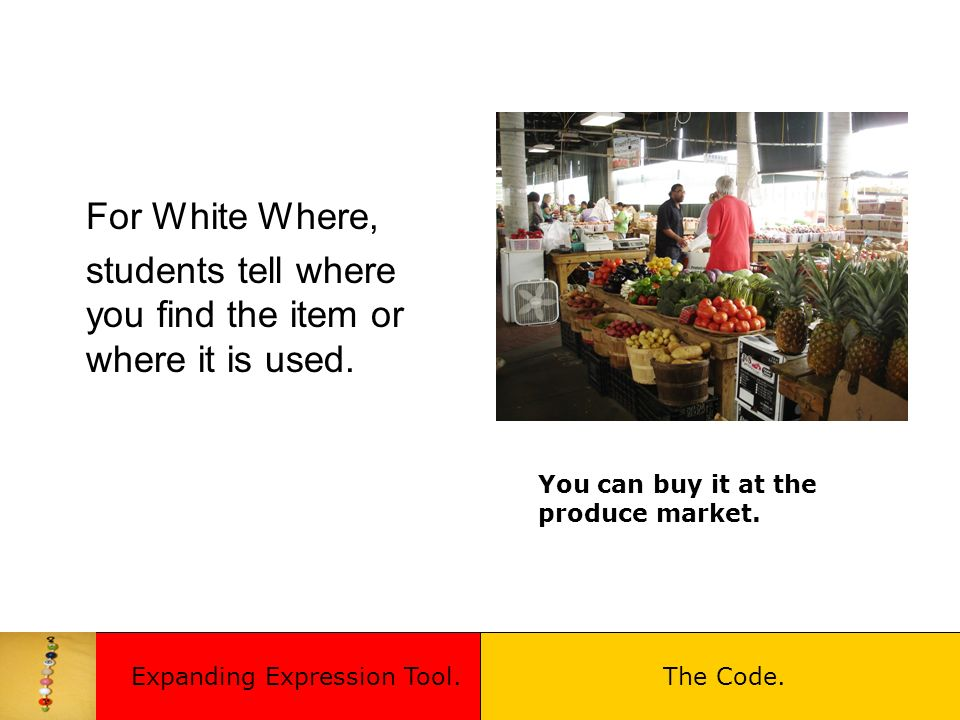 For White Where, students tell where you find the item or where it is used.