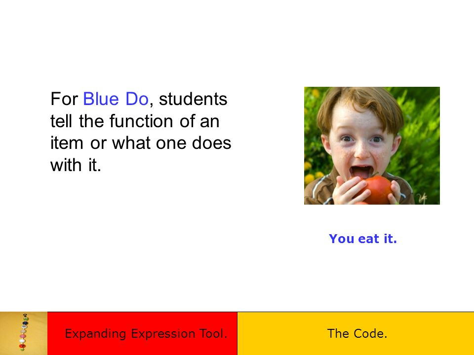 For Blue Do, students tell the function of an item or what one does with it.