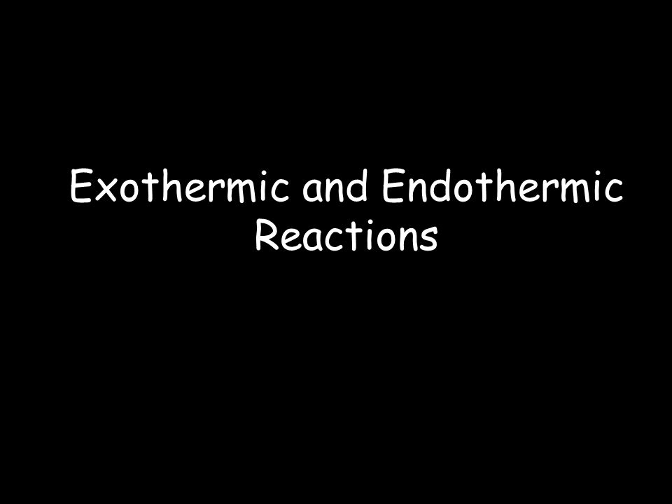 Endothermic and exothermic reactions Step 1: Energy must be SUPPLIED to break chemical bonds: Step 2: Energy is RELEASED when new chemical bonds are made: A reaction is EXOTHERMIC if more energy is RELEASED than SUPPLIED.