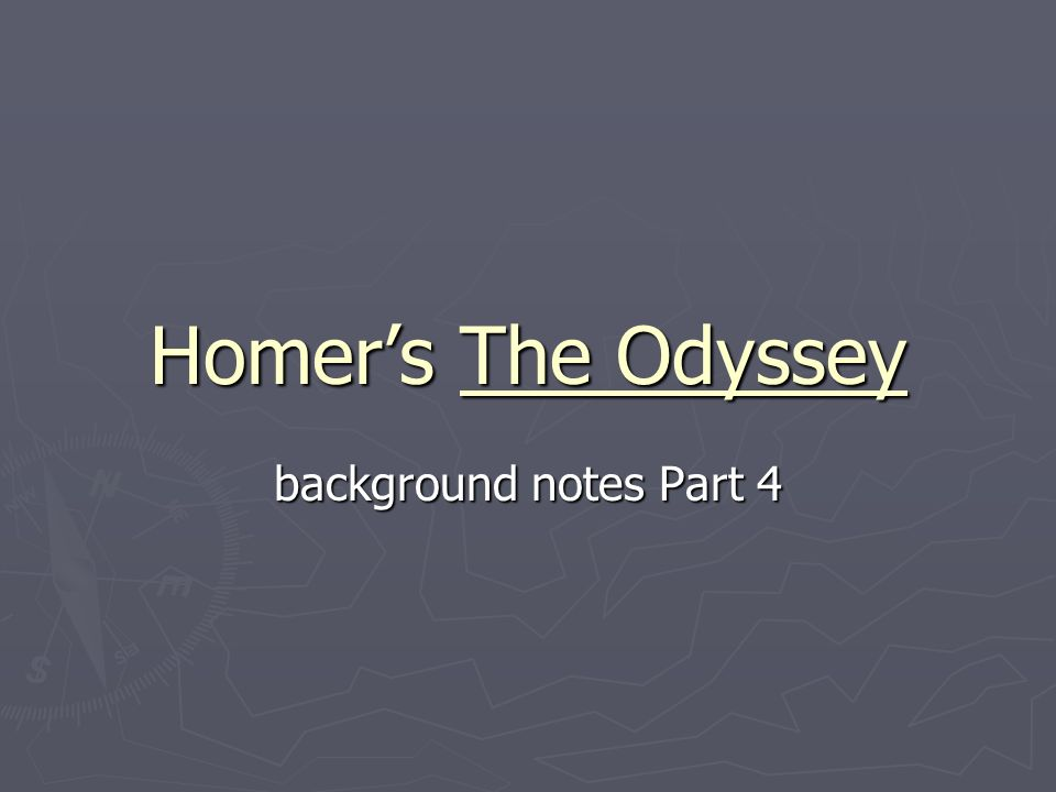 Homers The Odyssey background notes Part 4
