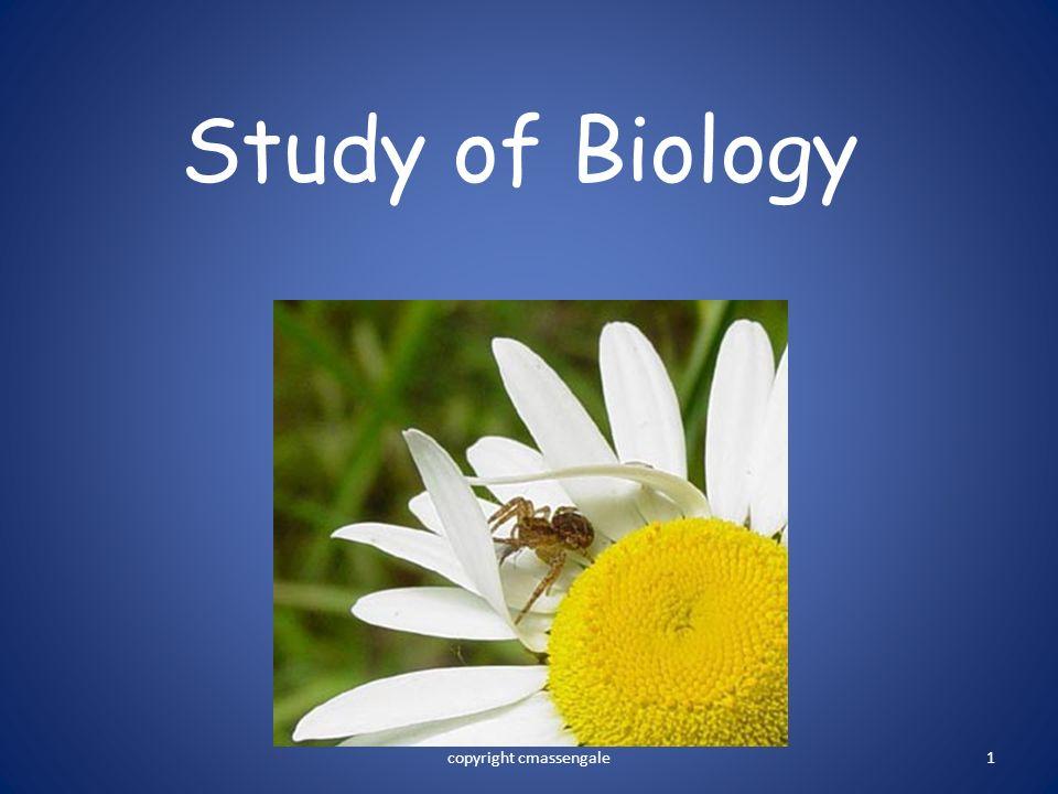 1 Study of Biology copyright cmassengale