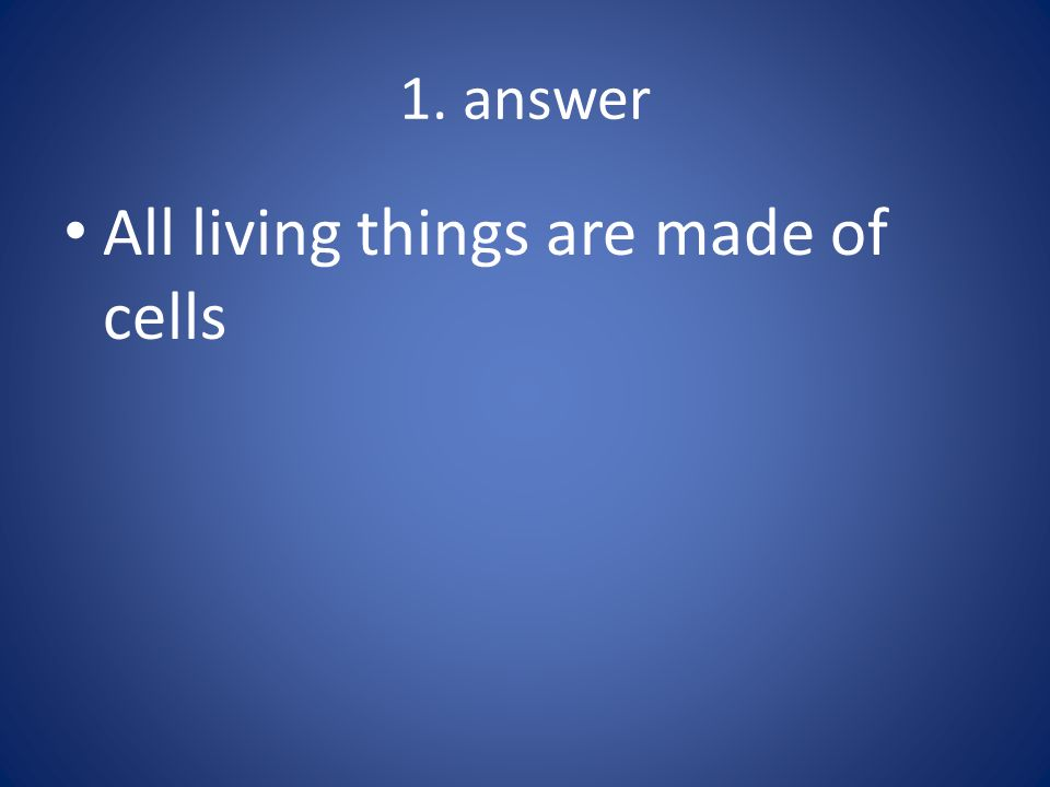 2. answer All living things have a genetic code / DNA
